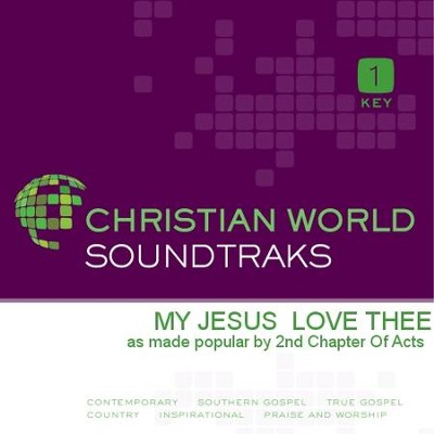 My Jesus Love Thee  [Music Download] -     By: 2nd Chapter of Acts
