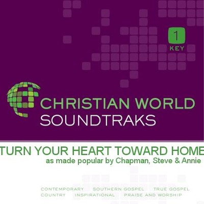 Turn Your Heart Toward Home  [Music Download] -     By: Steve Chapman, Annie Chapman