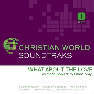 What About The Love  [Music Download] -     By: Amy Grant