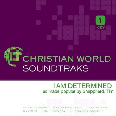I Am Determined  [Music Download] -     By: Tim Shepphard
