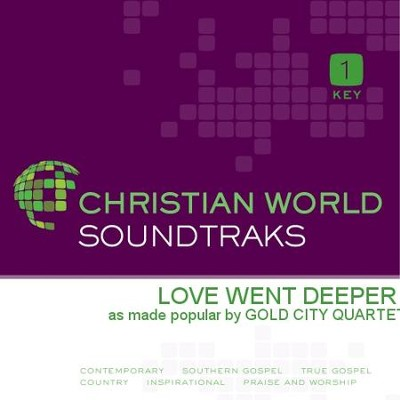 Love Went Deeper  [Music Download] -     By: Gold City Quartet