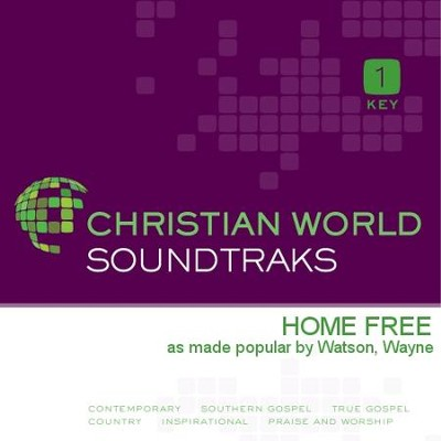 Home Free  [Music Download] -     By: Wayne Watson