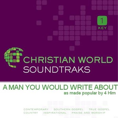 A Man You Would Write About  [Music Download] -     By: 4Him