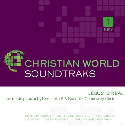 Jesus Is Real   [Music Download] -     By: John P. Kee, New Life Community Choir
