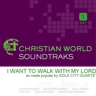 I Want To Walk With My Lord  [Music Download] -     By: Gold City Quartet