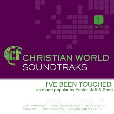 I've Been Touched   [Music Download] -     By: Jeff Easter, Sheri Easter