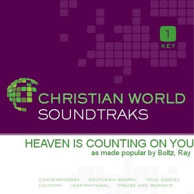 Heaven Is Counting On You  [Music Download] -     By: Ray Boltz