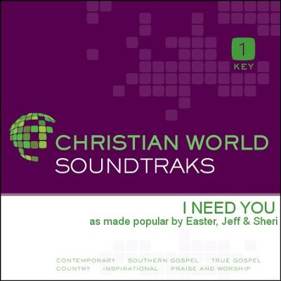 I Need You  [Music Download] -     By: Jeff Easter, Sheri Easter