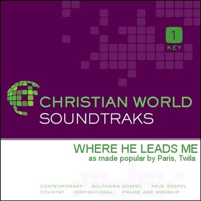 Where He Leads Me  [Music Download] -     By: Twila Paris