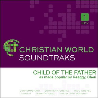 Child Of The Father  [Music Download] -     By: Cheri Keaggy