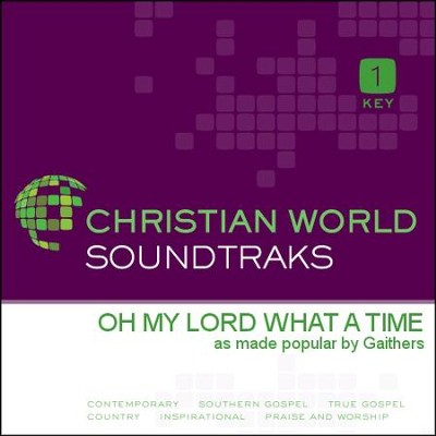 Oh My Lord What A Time  [Music Download] -     By: The Gaithers