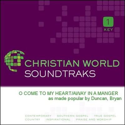 O Come To My Heart/Away In A Manger   [Music Download] -     By: Bryan Duncan