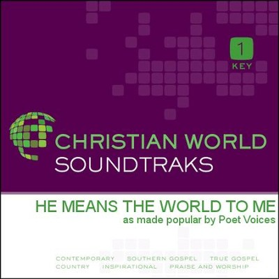 He Means the World to Me   [Music Download] -     By: Poet Voices