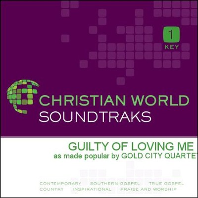 Guilty Of Loving Me  [Music Download] -     By: Gold City Quartet