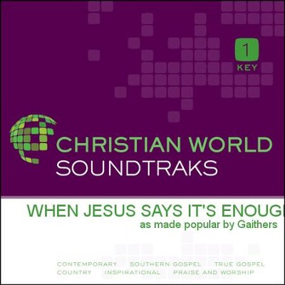 When Jesus Says It's Enough   [Music Download] -     By: The Gaithers