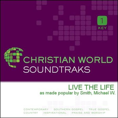 Live the Life   [Music Download] -     By: Michael W. Smith