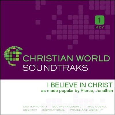 I Believe In Christ  [Music Download] -     By: Jonathan Pierce