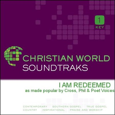 I Am Redeemed  [Music Download] -     By: Phil Cross, Poet Voices