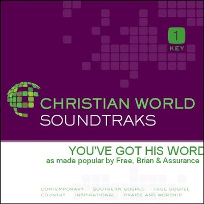 You've  Got His Word  [Music Download] -     By: Brian Free & Assurance