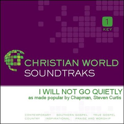 I Will Not Go Quietly  [Music Download] -     By: Steven Curtis Chapman