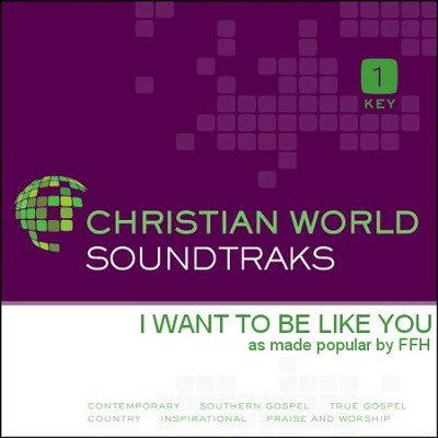 I Want To Be Like You  [Music Download] -     By: FFH