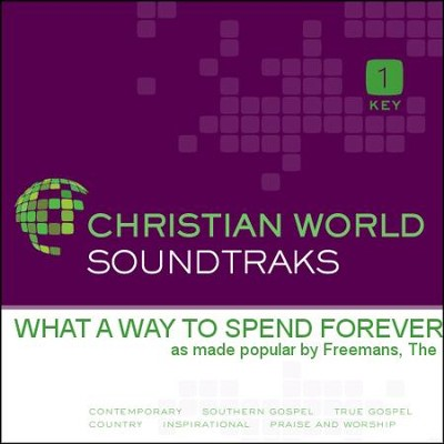 What A Way To Spend Forever  [Music Download] -     By: The Freemans