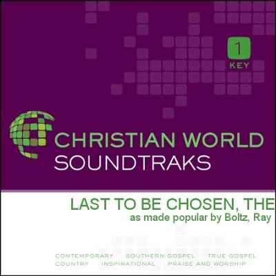 Last To Be Chosen, The  [Music Download] -     By: Ray Boltz