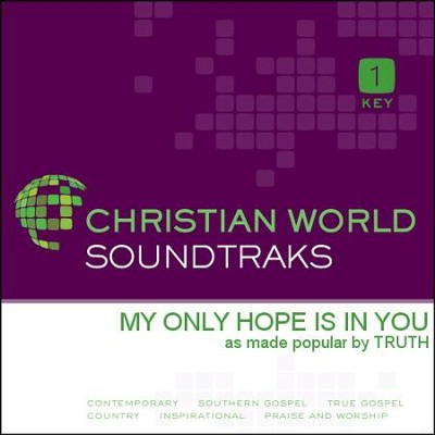 My Only Hope Is In You  [Music Download] -     By: Truth