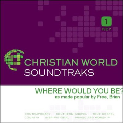 Where Would You Be?  [Music Download] -     By: Brian Free