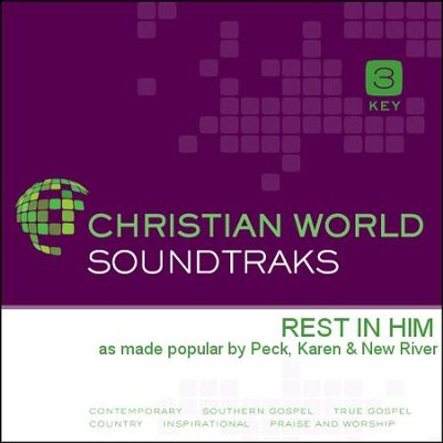 Rest In Him  [Music Download] -     By: Karen Peck & New River