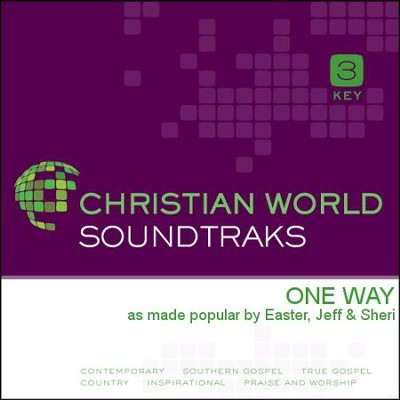 One Way  [Music Download] -     By: Jeff Easter, Sheri Easter