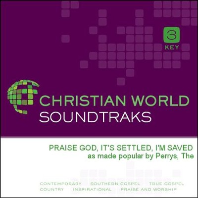 Praise God, It'S Settled, I'M Saved  [Music Download] -     By: The Perrys