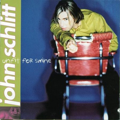 Unfit For Swine  [Music Download] -     By: John Schlitt