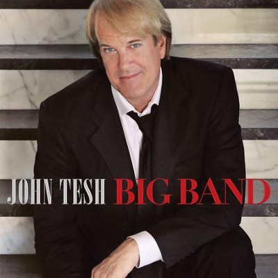 Big Band  [Music Download] -     By: John Tesh