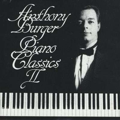 Piano Classics II  [Music Download] -     By: Anthony Burger