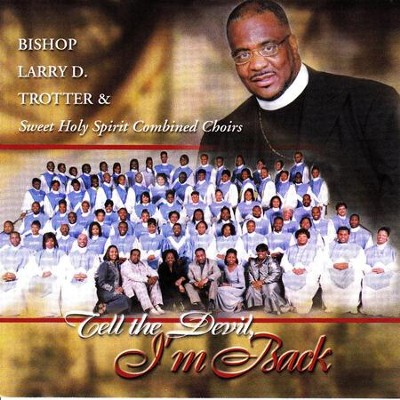 My Worship Is For Real (Album Version)  [Music Download] -     By: Bishop Larry Trotter, Sweet Holy Spirit