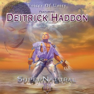 SuperNatural  [Music Download] -     By: Voices of Unity, Deitrick Haddon