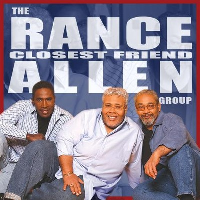 Closest Friend  [Music Download] -     By: The Rance Allen Group