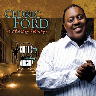 Praise Medley (Album Version)  [Music Download] -     By: Cedric Ford, Heart of Worship