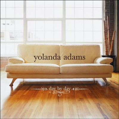 Day By Day (U.S. Version)  [Music Download] -     By: Yolanda Adams