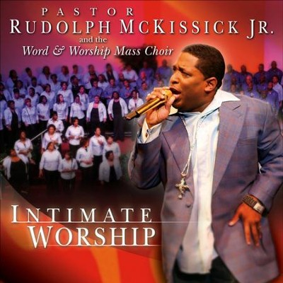 Intimate Worship  [Music Download] -     By: Rudolph McKissick, The Word & Worship Mass