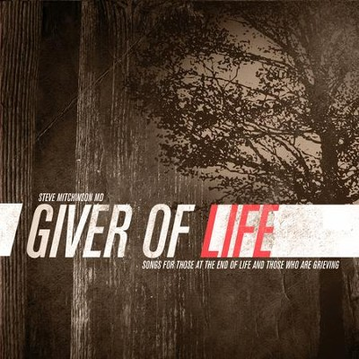 Giver Of Life  [Music Download] -     By: Steve Mitchinson