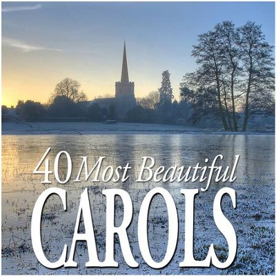 40 Most Beautiful Carols  [Music Download] -     By: Various Artists