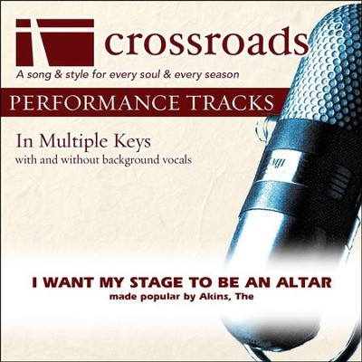 I Want My Stage To Be An Altar (Made Popular By The Akins) (Performance Track)  [Music Download] -