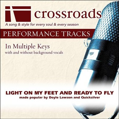 Light On My Feet And Ready To Fly (Made Popular By Doyle Lawson and Quicksilver) (Performance Track)  [Music Download] -