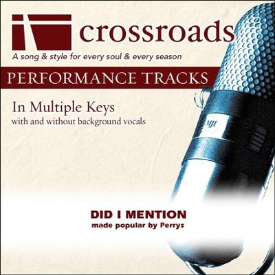 Did I Mention (Made Popular By The Perrys) (Performance Track)  [Music Download] -
