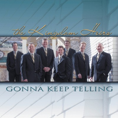 Gonna Keep Telling (Made Popular by Kingdom Heirs) (Performance Track)  [Music Download] -     By: The Kingdom Heirs