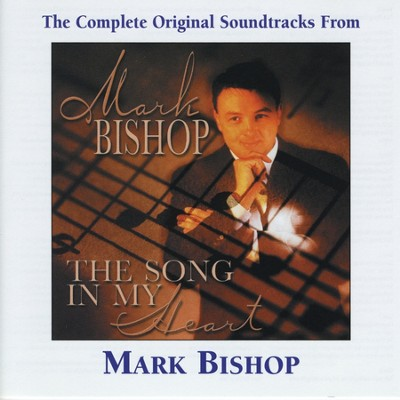 Let Jesus Be The Song In Your Heart (Performance Track)  [Music Download] -     By: Mark Bishop