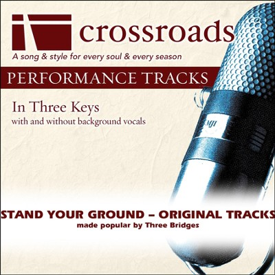 Stand Your Ground (Made Popular by Three Bridges) (Performance Track)  [Music Download] -     By: Three Bridges
