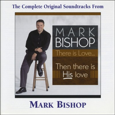 There Is Love. Then There Is His Love. (Made Popular by Mark Bishop) (Performance Track)  [Music Download] -     By: Mark Bishop